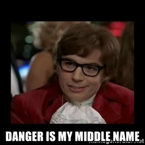 danger-is-my-middle-name